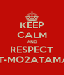 KEEP CALM AND RESPECT SHELLET-MO2ATAMAWEYA - Personalised Poster A4 size