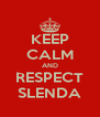 KEEP CALM AND RESPECT SLENDA - Personalised Poster A4 size