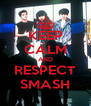 KEEP CALM AND RESPECT SMASH - Personalised Poster A4 size