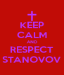 KEEP CALM AND RESPECT STANOVOV - Personalised Poster A4 size