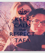 KEEP CALM AND RESPECT TAFA - Personalised Poster A4 size