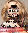 KEEP CALM AND respect TAMSEELA JAFFRI - Personalised Poster A4 size