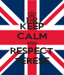 KEEP CALM AND RESPECT TERESE - Personalised Poster A4 size