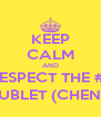 KEEP CALM AND RESPECT THE #1 N-DUBLET (CHENELL) - Personalised Poster A4 size