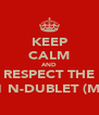 KEEP CALM AND RESPECT THE #1 N-DUBLET (ME) - Personalised Poster A4 size