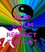 KEEP CALM AND RESPECT  THE CAT - Personalised Poster A4 size