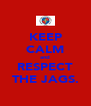 KEEP CALM and RESPECT THE JAGS. - Personalised Poster A4 size