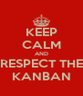 KEEP CALM AND RESPECT THE KANBAN - Personalised Poster A4 size