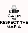 KEEP CALM AND RESPECT THE MAFIA - Personalised Poster A4 size