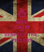 KEEP CALM AND RESPECT THE  PEELERS - Personalised Poster A4 size