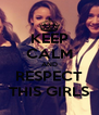 KEEP CALM AND RESPECT THIS GIRLS - Personalised Poster A4 size