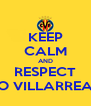 KEEP CALM AND RESPECT TO VILLARREAL - Personalised Poster A4 size