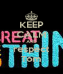 KEEP CALM AND respect Tom - Personalised Poster A4 size