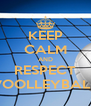 KEEP CALM AND RESPECT VOOLLEYBALL - Personalised Poster A4 size