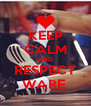 KEEP CALM AND RESPECT WARE  - Personalised Poster A4 size