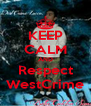 KEEP CALM AND Respect WestCrime - Personalised Poster A4 size