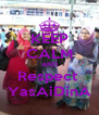 KEEP CALM AND Respect  YasAiDinA - Personalised Poster A4 size