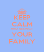 KEEP CALM AND RESPECT YOUR FAMILY - Personalised Poster A4 size