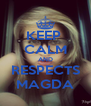 KEEP  CALM AND RESPECTS MAGDA - Personalised Poster A4 size