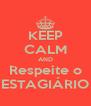 KEEP CALM AND Respeite o ESTAGIÁRIO - Personalised Poster A4 size