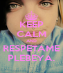 KEEP CALM AND RESPETAME PLEBEYA. - Personalised Poster A4 size