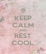 KEEP CALM AND REST COOL - Personalised Poster A4 size