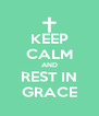 KEEP CALM AND REST IN GRACE - Personalised Poster A4 size