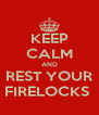 KEEP CALM AND REST YOUR FIRELOCKS  - Personalised Poster A4 size