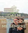 KEEP CALM AND RESTA CON ME SEMPRE - Personalised Poster A4 size