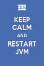KEEP CALM AND RESTART JVM - Personalised Poster A4 size