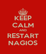 KEEP CALM AND RESTART NAGIOS - Personalised Poster A4 size