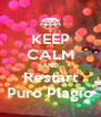 KEEP CALM AND Restart Puro Plagio - Personalised Poster A4 size