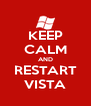 KEEP CALM AND RESTART VISTA - Personalised Poster A4 size
