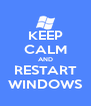 KEEP CALM AND RESTART WINDOWS - Personalised Poster A4 size