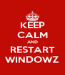 KEEP CALM AND RESTART WINDOWZ - Personalised Poster A4 size