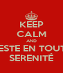 KEEP CALM AND RESTE EN TOUTE SERENITÉ - Personalised Poster A4 size