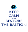 KEEP CALM AND RESTORE THE BASTION - Personalised Poster A4 size