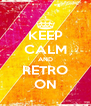 KEEP CALM AND RETRO ON - Personalised Poster A4 size
