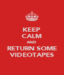 KEEP CALM AND RETURN SOME VIDEOTAPES - Personalised Poster A4 size
