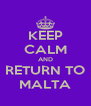 KEEP CALM AND RETURN TO MALTA - Personalised Poster A4 size