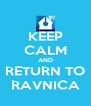 KEEP CALM AND RETURN TO RAVNICA - Personalised Poster A4 size