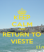 KEEP CALM AND RETURN TO VIESTE - Personalised Poster A4 size