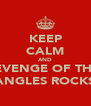 KEEP CALM AND REVENGE OF THE  ANGLES ROCKS - Personalised Poster A4 size