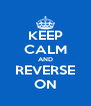 KEEP CALM AND REVERSE ON - Personalised Poster A4 size
