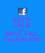 KEEP CALM AND REVI..FAC, FACEBOOK! - Personalised Poster A4 size