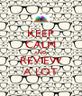 KEEP CALM AND REVIEW A LOT - Personalised Poster A4 size