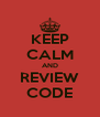 KEEP CALM AND REVIEW CODE - Personalised Poster A4 size