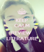 KEEP CALM AND REVIEW  LITERATURE - Personalised Poster A4 size