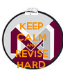 KEEP CALM AND REVISE HARD - Personalised Poster A4 size