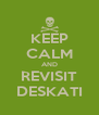 KEEP CALM AND REVISIT DESKATI - Personalised Poster A4 size